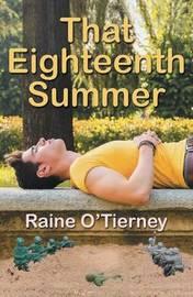 That Eighteenth Summer by Raine O'Tierney