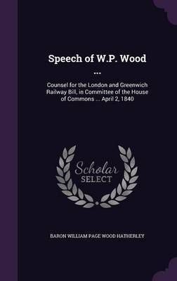 Speech of W.P. Wood ... by Baron William Page Wood Hatherley image