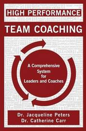High Performance Team Coaching by Jacqueline Peters