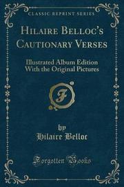 Hilaire Belloc's Cautionary Verses by Hilaire Belloc
