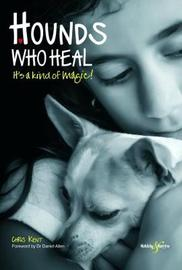Hounds Who Heal by Chris Kent