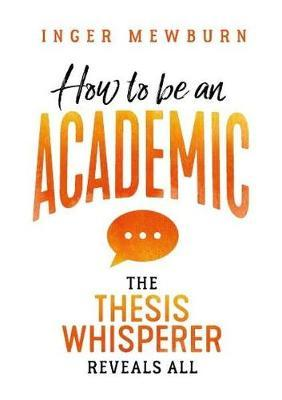 How to be an Academic by Inger Mewburn image