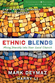 Ethnic Blends: Mixing Diversity into Your Local Church by Mark DeYmaz image