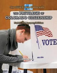The Privilege of Colorado Citizenship by Debbie Nevins