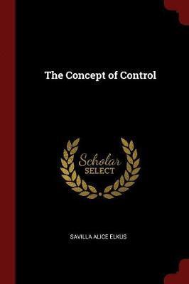 The Concept of Control by Savilla Alice Elkus