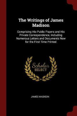 The Writings of James Madison by James Madison image