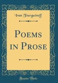 Poems in Prose (Classic Reprint) by Ivan Tourgueneff image