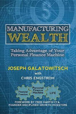 Manufacturing Wealth by Joseph Galatowitsch