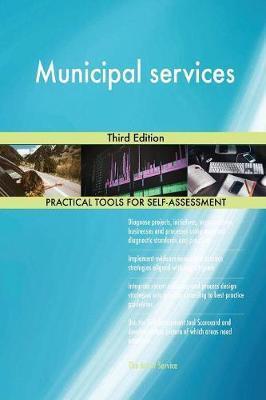 Municipal Services Third Edition by Gerardus Blokdyk