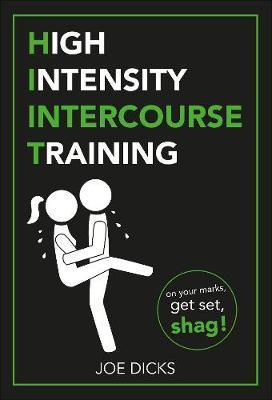 HIIT: High Intensity Intercourse Training by Joe Dicks image