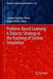 Problem-Based Learning: A Didactic Strategy in the Teaching of System Simulation by Lorenzo Cevallos-Torres