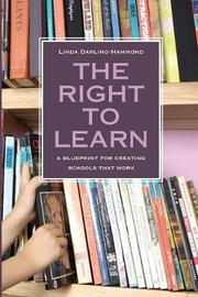 The Right to Learn by Linda Darling-Hammond
