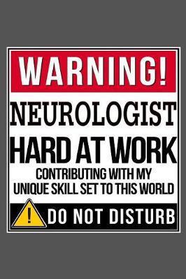 Warning Neurologist Hard At Work by Del Robbins image