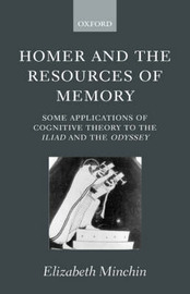 Homer and the Resources of Memory by Elizabeth Minchin