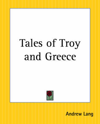 Tales of Troy and Greece by Andrew Lang image