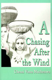 A Chasing After the Wind by Chenai Vama Muchemwa image