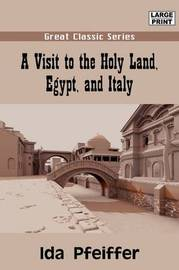 A Visit to the Holy Land, Egypt, and Italy by Ida Pfeiffer image