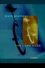 The Long Road: A Fable by Mark Plattner image