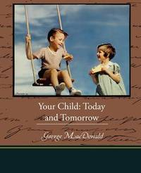 Your Child: Today and Tomorrow by Sidonie Matzner Gruenberg image