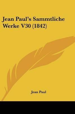 Jean Paul's Sammtliche Werke V30 (1842) by Jean Paul image