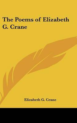 The Poems of Elizabeth G. Crane by Elizabeth G. Crane image