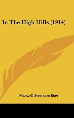 In the High Hills (1914) by Maxwell Struthers Burt image
