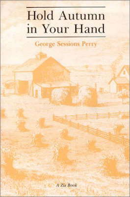 Hold Autumn in Your Hand by George Sessions Perry