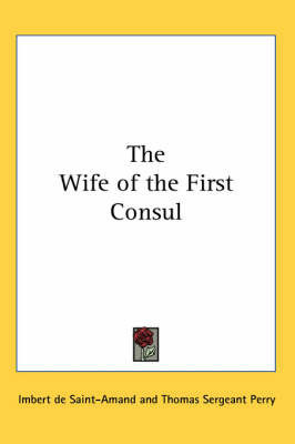 The Wife of the First Consul by Imbert De Saint Amand