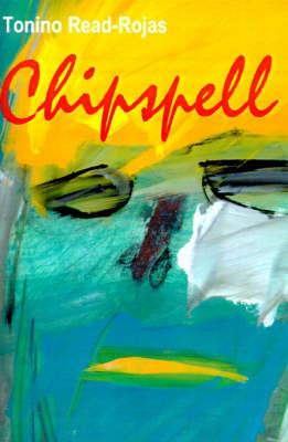 Chipspell by Tonino Read-Rojas