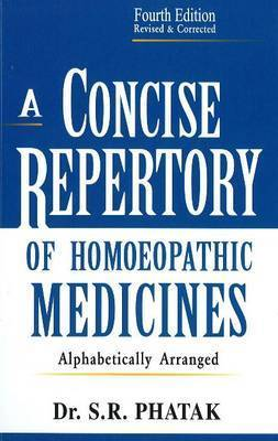 Concise Repertory of Homeopathic Medicines by S.R. Phatak