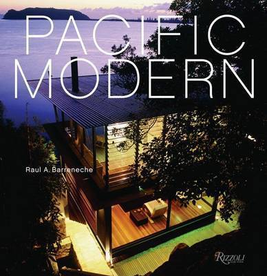 Pacific Modern by Raul A. Barreneche