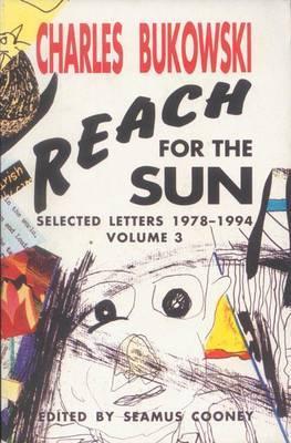 Reach for the Sun by Charles Bukowski