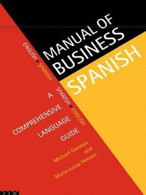 Manual of Business Spanish by Michael Gorman