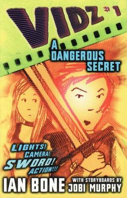 Vidz #1: a Dangerous Secret by Ian Bone