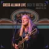 Gregg Allman Live: Back To Macon, GA (Live At The Grand Opera House, GA, USA / 2014) by Gregg Allman