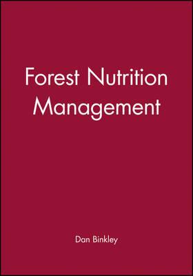 Forest Nutrition Management by Dan Binkley