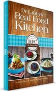 Dr Libby's Real Food Kitchen by Libby Weaver (Dr)