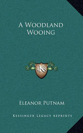 A Woodland Wooing by Eleanor Putnam