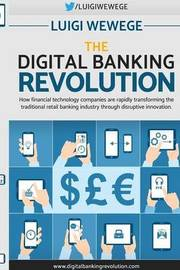 The Digital Banking Revolution by Luigi Wewege