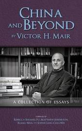 China and Beyond by Victor H. Mair by Victor H Mair image
