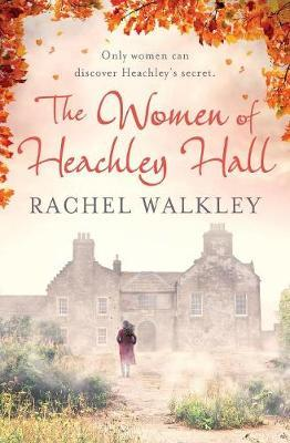 The Women of Heachley Hall by Rachel Walkley image