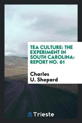 Tea Culture by Charles U Shepard