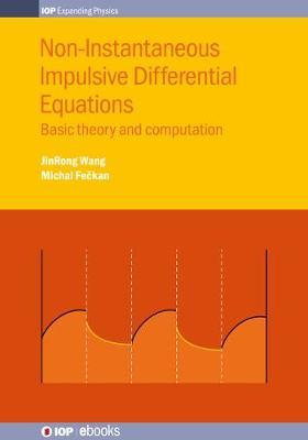 Non-Instantaneous Impulsive Differential Equations by Jinrong Wang