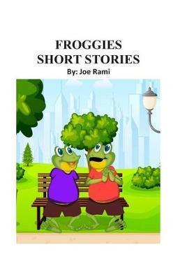 Froggies Short Stories by Joe Rami
