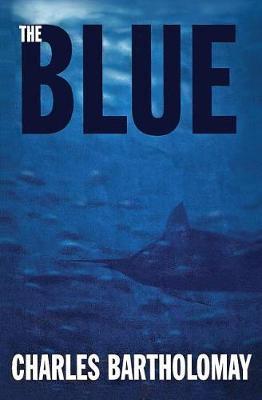 The Blue by Capt Charley Bartholomay