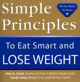 Simple Principles to Eat Smart & Lose Weight by Alex A Lluch