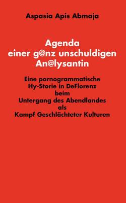 Agenda Einer Ganz Unschuldigen Analysantin by Aspasia Apis Abmaja image