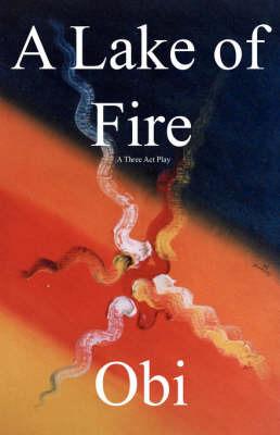 A Lake of Fire by Obi