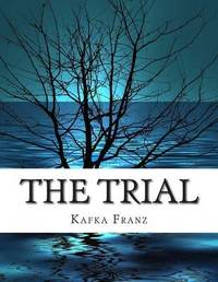 the paradoxical nature of the absurd presented in franz kafkas the trial As i explored this paradoxical all of these questions come to mind when you read the trial by franz kafka the absurdity of kafka's the trial.