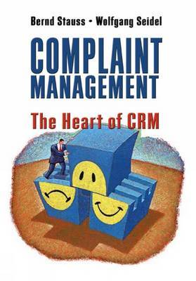 Complaint Management: The Heart of CRM by Wolfgang Seidel image